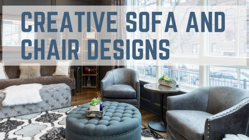 Creative Sofa and Chair Designs for Your Home
